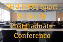 SHU HWB Sport and Health Postgraduate Conference